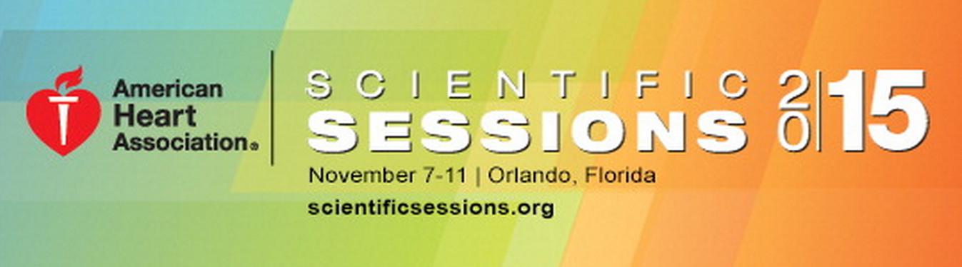 American Heart Association's (AHA) Scientific Sessions 2015 (7/11 - 11/11/2015, Florida)