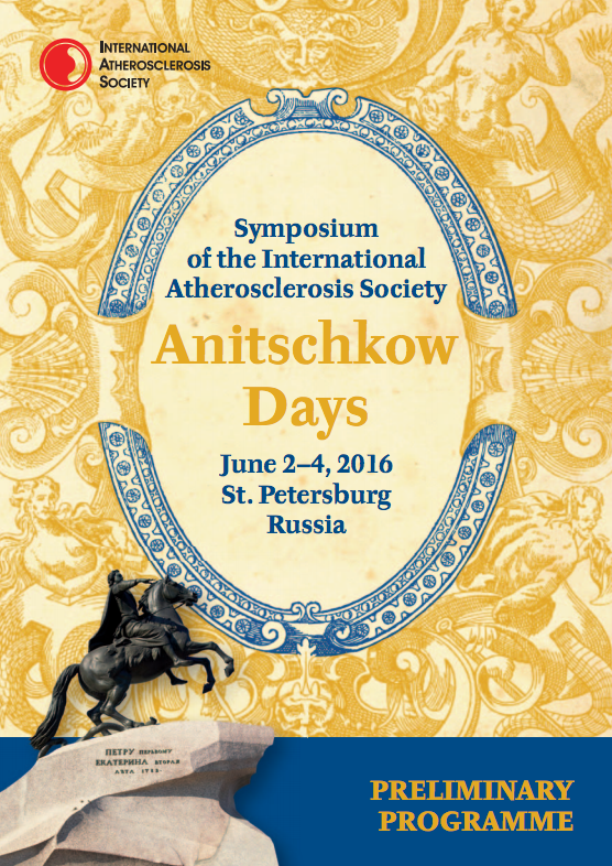 "Symposium of the International Atherosclerosis Society ""Anitschkow Days"" (St. Petersburg, Russia - June2-4, 2016)"